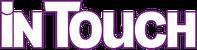 inTouch ist eine US-amerikanische Frauenzeitschrift, die seit Dezember 2005 auch in Deutschland wöchentlich erscheint.