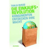 Die Einkaufsrevolution - Konsumenten entdecken ihre Macht