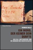 """Cover """"Ein Mord, der keiner sein durfte Der Fall Uwe Barschel und die Grenzen des Rechtsstaates"""" von Heinrich Wille"""