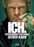 Ich. Erfolg kommt von innen. von Oliver Kahn