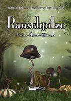 Rauschpilze  Märchen - Mythen - Erfahrungen