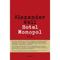Hotel Monopol von Alexander Wallasch