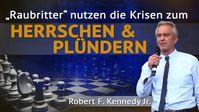 """Bild: Screenshot Video: """"Kennedy Jr.: Raubritter nutzen die Krisen zum Herrschen und Plündern"""" (www.kla.tv/18797) / Eigenes Werk"""