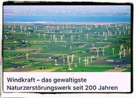 Windkraft ist das gewaltigste Naturzerstörungswerk seit 200 Jahren (Symbolbild)