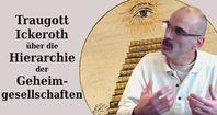 Traugott Ickeroth über die Hierarchie der Geheimgesellschaften