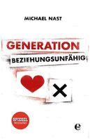 "Cover ""Generation Beziehungsunfähig"" von Michael Nast"