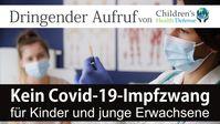 """Bild: SS Video: """"Dringender Aufruf von Children´s Health Defense: Kein Covid-19-Impfzwang für Kinder und junge Erwachsene"""" (www.kla.tv/19453) / Eigenes Werk"""