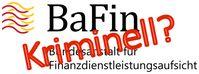 Die BaFin: Die mächtigste und unabhängiste Einrichtung der Banken zur Kontrolle der Banken, bezahlt durch die Banken (Symbolbild)