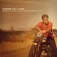 Reality Killed The Video Star von Robbie Williams