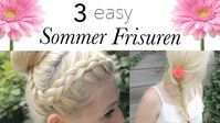 "Screenshot aus dem Youtube Video ""3 easy FRISUREN für den SOMMER ♥☼"""