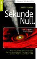 """Cover """"Sekunde Null. Das Urknall-Experiment"""""""