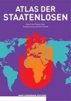 """Cover: """"Atlas der Staatenlosen - Daten und Fakten über Ausgrenzung und Vertreibung""""  Bild: """"obs/Rosa-Luxemburg-Stiftung"""""""