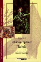 Schamanenpflanze Tabak Band 1