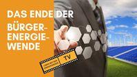 """Bild: Screenshot Video: """"DAS ENDE DER BÜRGER-ENERGIEWENDE"""" (https://youtu.be/9MbV2oIdHtw) / Eigenes Werk"""