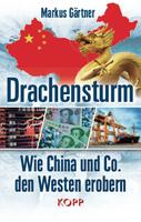 """Cover des Buches """"Drachensturm – Wie China und Co. den Westen erobern"""""""