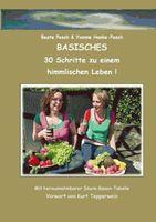 """Cover von dem Buch """"Basisches Kochvergnügen: 30 Schritte zu einem himmlischen Leben"""""""