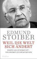 """Cover """"Weil die Welt sich ändert Politik aus Leidenschaft Erfahrungen und Perspektiven"""" von Edmund Stoiber"""