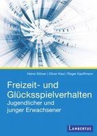 """Titelmotiv """"Freizeit- und Glücksspielverhalten Jugendlicher und junger Erwachsener"""" (Stöver/Kaul/Kauffmann), erschienen im Lambertus Verlag.Bild:: """"obs/smartcon gmbH/Lambertus Verlag"""""""