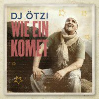 "Cover DJ Ötzi: ""Wie ein Komet"""