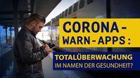 Corona-Warn-Apps: Totalüberwachung im Namen der Gesundheit?