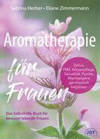 """Von A wie Akne bis Z wie Zyklusprobleme: Neuer Ratgeber Aromatherapie für Frauen / Bild: """"obs/JOY Verlag"""""""
