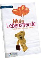 """""""Mut zur Lebensfreude. Lustvoll leben, lieben und arbeiten"""" (erschienen im Goldegg Verlag)"""