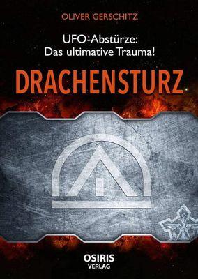 """Cover des Buches """"Drachensturz: UFO-Abstürze - Das ultimative Trauma!"""""""