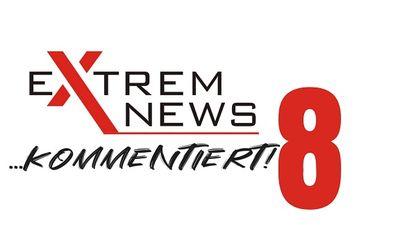 ExtremNews kommentiert - Folge 8