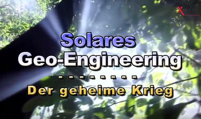 Solares GeoEngineering - Der geheime Krieg