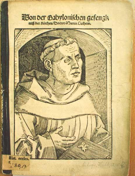 Werk von Martin Luther: Von der babylonischen Gefangenschaft der Kirche