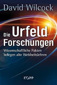 """""""Die Urfeld-Forschungen"""" von David Wilcock"""