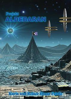 Projekt Aldebaran - Neuauflage komplett überarbeitet und mit einem weiteren Kapitel ergänzt